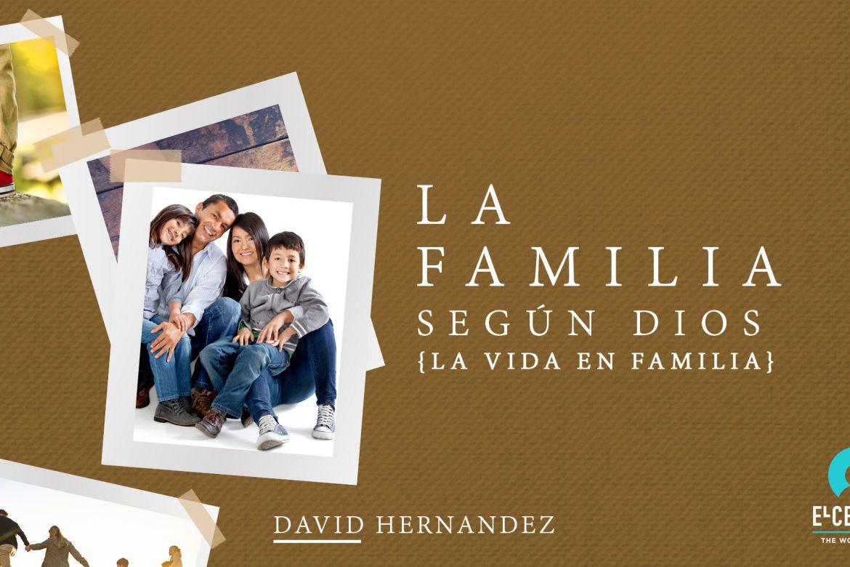 La familia en Dios - Predicas Cristianas