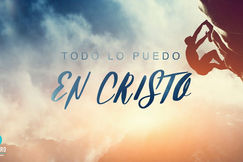Todo lo puedo en Cristo - Predicas Cristianas - Iglesia en Woodlands Tx