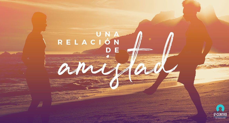 Una relación de amistad - Miguel Cassina - Predicas Cristianas